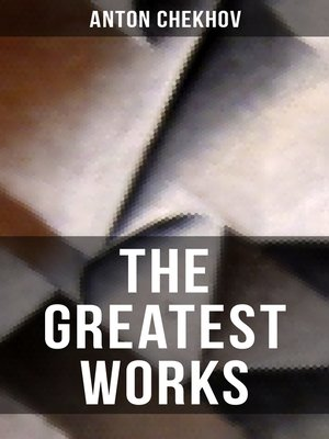 cover image of The Greatest Works of Anton Chekhov